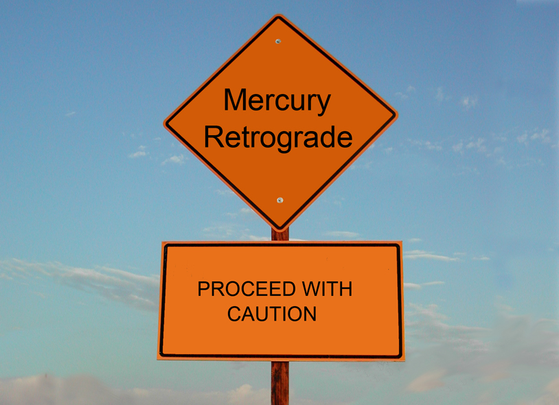 Mercury Retrograde Is Here: Time To Slow Down, Breathe and Think Before We React